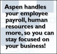 Aspen handles your employee payroll, human resources and more, so you can stay focused on your business!